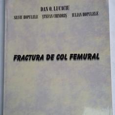 FRACTURA DE COL FEMURAL- LUCACIU, HOPULETE, CHINDRIS - Carte Ortopedie