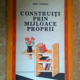 Iosif Vonhaz - Construiti prin mijloace proprii