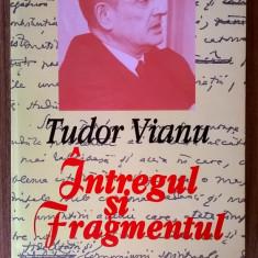 Tudor Vianu - Intregul si fragmentul