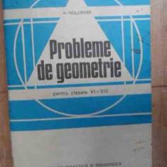 Probleme De Geometrie Pentru Clasele Vi-viii - A.hollinger, 532551 - Carte Matematica