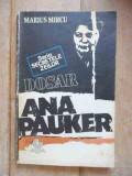 Dosar Ana Pauker - Marius Mircu ,532687