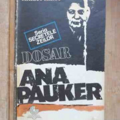 Dosar Ana Pauker - Marius Mircu, 532687 - Carte Istorie