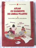 """Cumpara ieftin """"ATLAS CU ELEMENTE DE LIMBAJ PLASTIC. Indrumator pentru educatoare"""", 2007. Noua"""