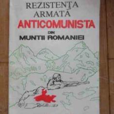 Rezistenta Armata Anticomunista Din Muntii Romaniei - Cicerone Ionitoiu, 532756 - Istorie