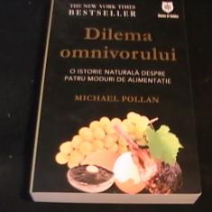DILEMA OMNIVORULUI-MICHAEL POLLAN-BESTSELLER-429 PG A 4- - Carte Retete traditionale romanesti