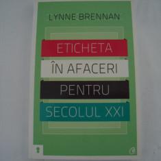 Eticheta in afaceri pentru secolul XXI - Lynne Brennan - Carte de vanzari, Curtea Veche