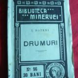 I.Boteni - Drumuri- Prima Ed. 1910 Colectia Minerva nr.96 - Carte de calatorie