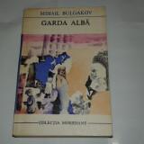 MIHAIL BULGAKOV - GARDA ALBA - Roman, Anul publicarii: 1969
