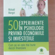 50 experimente in psihologie privind economiile si investitiile - Mickael Mangot, Polirom