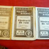 L.Jacolliot - Vanatorii de Robi vol.1, 2, 3 -1915 Colectia Minerva nr.154, 178, 179 - Carte veche