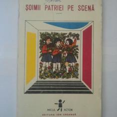 SOIMII PATRIEI PE SCENA - VOLUMUL IV ( 3091 ) - Carte Teatru
