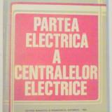 PARTEA ELECTRICA A CENTRALELOR ELECTRICE /// PAVEL BUHUS, 1983 - Carti Energetica