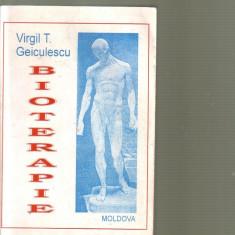 Virgil T. Geiculescu - Bioterapie - Carte tratamente naturiste