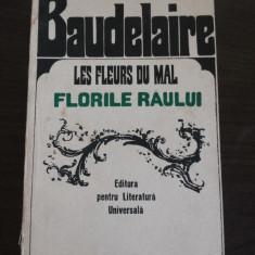 LES FLEURS DU MAL * Flarile Raului - Charles Baudelaire - 1967, 524 p.