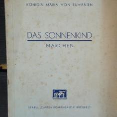 DAS SONNENKIND - KONOGIN MARIA VON RUMANIEN - Carte Editie princeps