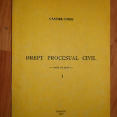 DREPT PROCESUAL CIVIL NOTE DE CURS - VOLUMUL 1 - GABRIEL BOROI - Carte Drept procesual civil