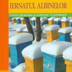 Marc-Wilhelm Kohfin - Iernatul albinelor. Colonii sanatoase si puternice, in primavara - 36037 - Carte amenajari interioare
