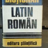 DICTIONAR LATIN ROMAN