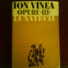Ion Vinea Opere, vol. III, Lunatecii, portret de Magdalena Radulescu, tiraj 2000 ex - Roman