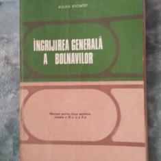 INGRIJIREA GENERALA A BOLNAVILOR - AGLAIA KYOWSKI - Carte Recuperare medicala