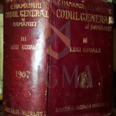 C. HAMANGIU - CODUL GENERAL AL ROMANIEI, 1856-1907, VOLUMUL III, LEGI UZUALE - Carte Drept comercial