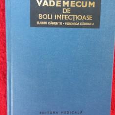 VADEMECUM DE BOLI INFECTIOASE - FLORIN CARUNTU, CARTEA ESTE APROAPE NOUA . - Carte Boli infectioase