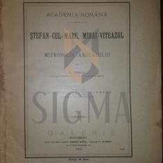 N. IORGA - STEFAN CEL MARE, MIHAI VITEAZUL SI MITROPOLIA ARDEALULUI - Istorie