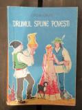 DRUMUL SPUNE POVESTI - CALIN GRUIA