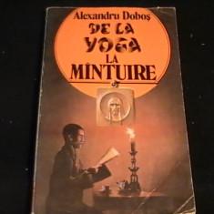 DE LA YOGA LA MINTUIRE-ALEXANDRU DOBOS-270 PG- - Carte Hobby Paranormal