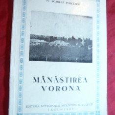S.Porcescu- Manastirea Vorona -Ed. Manastirea Moldovei si Sucevei Iasi 1989
