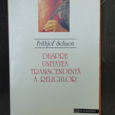 DESPRE UNITATEA TRANSCENDENTA A RELIGIILOR - FRITHJOF SCHUON