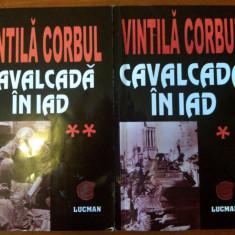 Vintila Corbul - Cavalcada in iad (2 vol.)