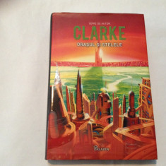 ORASUL SI STELELE - Arthur C. Clarke, RF11/4 - Carte SF