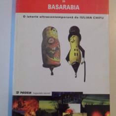 RAZBOI DIPLOMATIC IN BASARABIA de IULIAN CHIFU, 1997 - Istorie