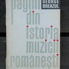 PAGINI DIN ISTORIA MUZICII ROMANESTI - GEORGE BREAZUL