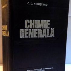 CHIMIE GENERALA de C.D.NENITESCU, 1985 - Carte Chimie