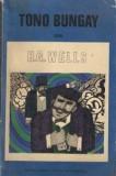 H. G. Wells  -  Tono Bungay, Alta editura, 1967, H.G. Wells