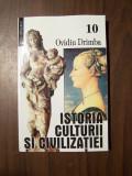 Istoria culturii si civilizatiei, vol 10 - Ovidiu Drimba