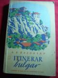 A.E.Baconsky - Itinerar Bulgar - Prima Ed. ESPLA 1954 , fotografii