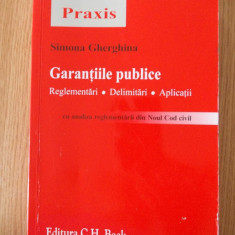 GARANTIILE PUBLICE, reglementari, delimitari, aplicatii- SIMONA GHERGHINA - Carte Drept comercial