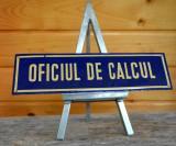 Cumpara ieftin Placa din tabla emailata veche - OFICIUL DE CALCUL