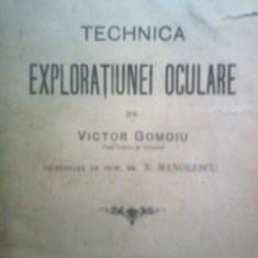 V. GOMOIU - N. MANOLESCU - TECHNICA EXPLORATIUNEI OCULARE (1907) - Carte Oftalmologie