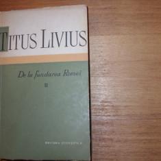TITUS  LIVIUS  -  DE  LA  FUNDAREA  ROMEI  ll  *