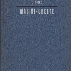 E. Botez - Masini-unelte, vol. 2 - 605068 - Carti Constructii