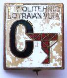 INSIGNA ROMANIA I. Politehnic Traian Vuia - 24 x 21 mm **, Romania de la 1950