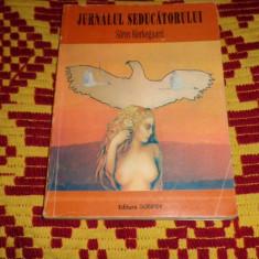 Jurnalul seducatorului an 1992/143pag- Kierkegaard - Filosofie