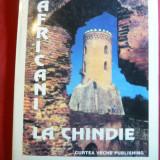 Ctin Colt - Africani la Chindie - Ed. Curtea Veche 2001