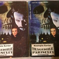TRAGEDIILE PARISULUI - MONTEPIN XAVIER VOL 1+2 - Roman