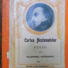 CARTEA NESTEMATELOR. POESII de ALEXANDRU MACEDONSKI, PRIMA EDITIE 1923 - Carte Editie princeps