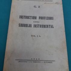 INSTRUCŢIUNI PROVIZORII ASUPRA SBORULUI INSTRUMENTAL 1940, MINISTERUL AERULUI - Carte veche